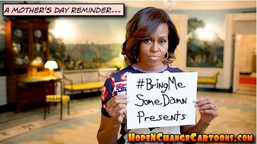 obama, obama jokes, political, humor, cartoon, conservative, hope n' change, hope and change, stilton jarlsberg, michelle, mother's day, hashtag
